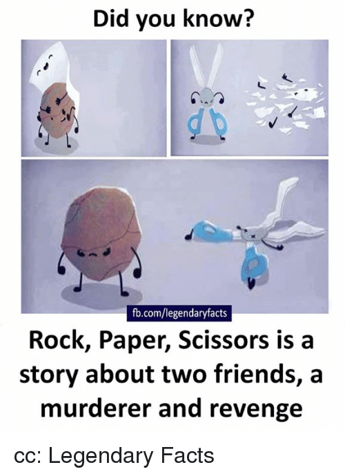 scissoring: Did you know?  legendaryfacts  Rock, Paper, Scissors is a  story about two friends, a  murderer and revenge cc: Legendary Facts
