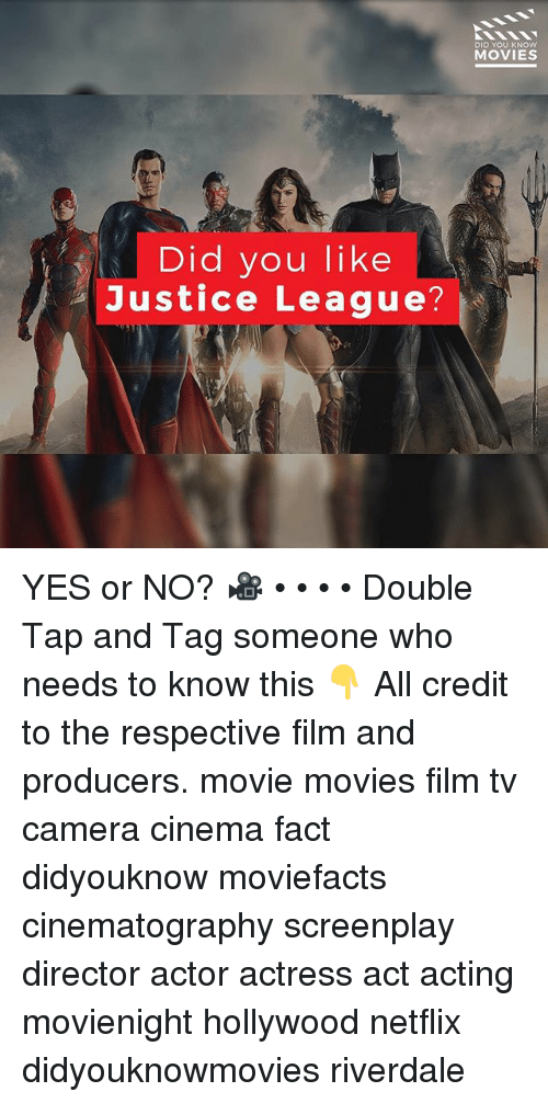 Memes, Movies, and Netflix: DID YOU KNOw  MOVIES  Did you like  Justice League? YES or NO? 🎥 • • • • Double Tap and Tag someone who needs to know this 👇 All credit to the respective film and producers. movie movies film tv camera cinema fact didyouknow moviefacts cinematography screenplay director actor actress act acting movienight hollywood netflix didyouknowmovies riverdale