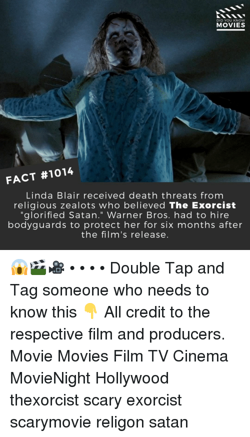 """Memes, Movies, and Warner Bros.: DID YOU KNOW  MOVIES  FACT #1014  Linda Blair received death threats from  religious zealots who believed The Exorcist  """"glorified Satan."""" Warner Bros. had to hire  bodyguards to protect her for six months after  the film's release. 😱🎬🎥 • • • • Double Tap and Tag someone who needs to know this 👇 All credit to the respective film and producers. Movie Movies Film TV Cinema MovieNight Hollywood thexorcist scary exorcist scarymovie religon satan"""