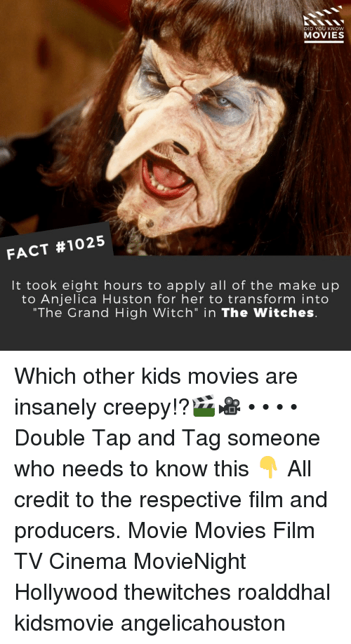 """Creepy, Memes, and Movies: DID YOU KNOW  MOVIES  FACT #1025  It took eight hours to apply all of the make up  to Anjelica Huston for her to transform into  """"The Grand High Witch"""" in The Witches Which other kids movies are insanely creepy!?🎬🎥 • • • • Double Tap and Tag someone who needs to know this 👇 All credit to the respective film and producers. Movie Movies Film TV Cinema MovieNight Hollywood thewitches roalddhal kidsmovie angelicahouston"""