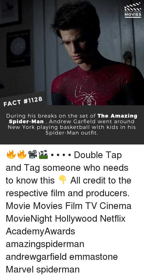 Basketball, Memes, and Movies: DID YOU KNOw  MOVIES  FACT #1128  During his breaks on the set of The Amazing  Spider-Man , Andrew Garfield went around  New York playing basketball with kids in hiS  Spider-Man outfit 🔥🔥📽️🎬 • • • • Double Tap and Tag someone who needs to know this 👇 All credit to the respective film and producers. Movie Movies Film TV Cinema MovieNight Hollywood Netflix AcademyAwards amazingspiderman andrewgarfield emmastone Marvel spiderman