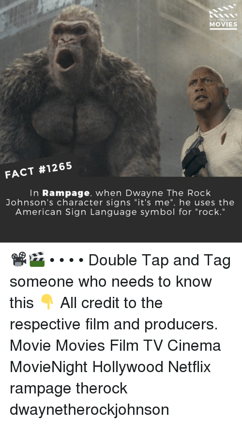"Memes, Movies, and Netflix: DID YOU KNOW  MOVIES  FACT #1265  In Rampage, when Dwayne The Rock  Johnson's character signs ""it's me"", he uses the  American Sign Lanquage symbol for ""rock."" 📽️🎬 • • • • Double Tap and Tag someone who needs to know this 👇 All credit to the respective film and producers. Movie Movies Film TV Cinema MovieNight Hollywood Netflix rampage therock dwaynetherockjohnson"