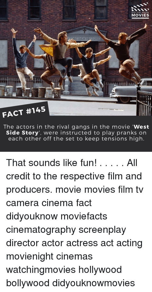 "Memes, Rivals, and Bollywood: DID YOU KNOW  MOVIES  FACT #145  The actors in the rival gangs in the movie ""West  Side Story, were instructed to play pranks on  each other off the set to keep tensions high That sounds like fun! . . . . . All credit to the respective film and producers. movie movies film tv camera cinema fact didyouknow moviefacts cinematography screenplay director actor actress act acting movienight cinemas watchingmovies hollywood bollywood didyouknowmovies"