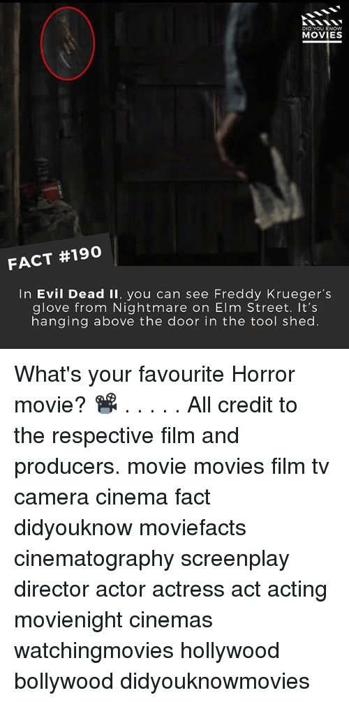 nightmare on elm street: DID YOU KNOW  MOVIES  FACT #190  In Evil Dead II, you can see Freddy Krueger's  glove from Nightmare on Elm Street. It's  hanging above the door in the tool shed. What's your favourite Horror movie? 📽 . . . . . All credit to the respective film and producers. movie movies film tv camera cinema fact didyouknow moviefacts cinematography screenplay director actor actress act acting movienight cinemas watchingmovies hollywood bollywood didyouknowmovies