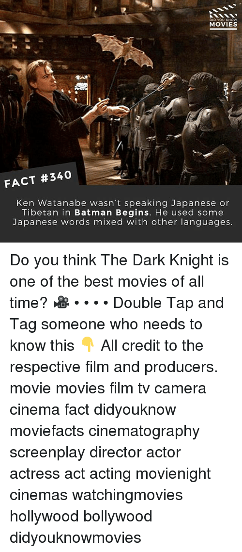 kenning: DID YOU KNOW  MOVIES  FACT #340  Ken Watanabe wasn't speaking Japanese or  Tibetan in Batman Begins. He used some  Japanese words mixed with other languages Do you think The Dark Knight is one of the best movies of all time? 🎥 • • • • Double Tap and Tag someone who needs to know this 👇 All credit to the respective film and producers. movie movies film tv camera cinema fact didyouknow moviefacts cinematography screenplay director actor actress act acting movienight cinemas watchingmovies hollywood bollywood didyouknowmovies