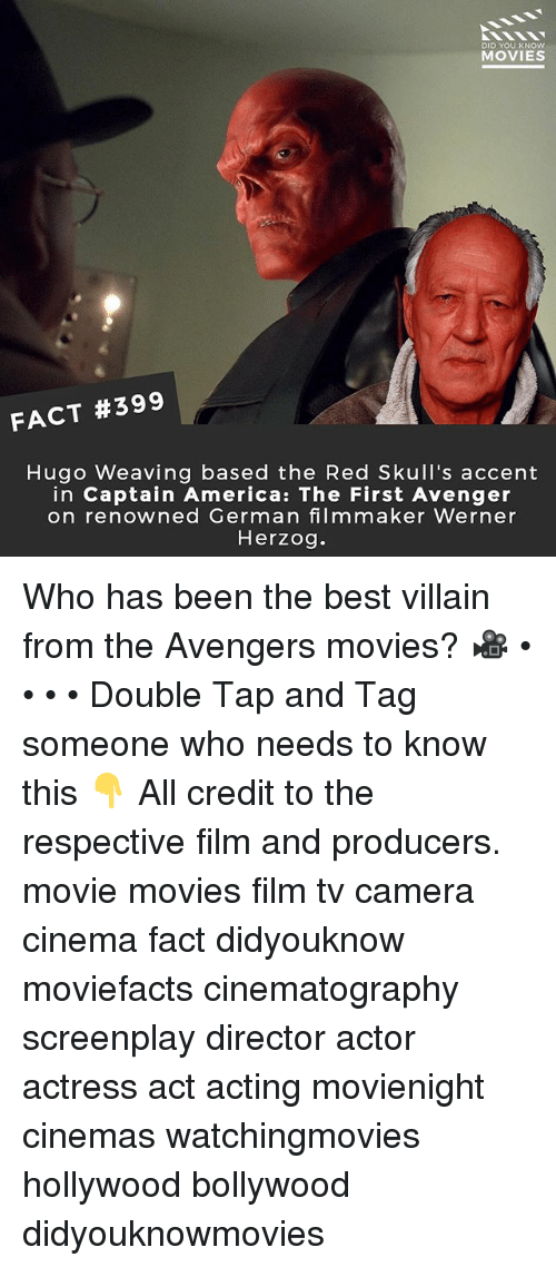germane: DID YOU KNOW  MOVIES  FACT #399  Hugo Weaving based the Red Skull's accent  in Captain America: The First Avenger  on renowned German filmmaker Werner  Herzog. Who has been the best villain from the Avengers movies? 🎥 • • • • Double Tap and Tag someone who needs to know this 👇 All credit to the respective film and producers. movie movies film tv camera cinema fact didyouknow moviefacts cinematography screenplay director actor actress act acting movienight cinemas watchingmovies hollywood bollywood didyouknowmovies