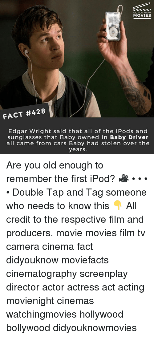 Filmes: DID YOU KNOW  MOVIES  FACT #428  Edgar Wright said that all of the iPods and  sunglasses that Baby owned in Baby Driver  all came from cars Baby had stolen over the  years Are you old enough to remember the first iPod? 🎥 • • • • Double Tap and Tag someone who needs to know this 👇 All credit to the respective film and producers. movie movies film tv camera cinema fact didyouknow moviefacts cinematography screenplay director actor actress act acting movienight cinemas watchingmovies hollywood bollywood didyouknowmovies