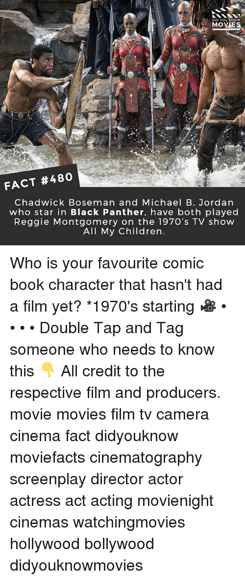 Bollywood: DID YOU KNOW  MOVIES  FACT #480  Chadwick Boseman and Michael B. Jordan  who star in Black Panther, have both played  Reggie Montgomery on the 1970's TV show  All My Children Who is your favourite comic book character that hasn't had a film yet? *1970's starting 🎥 • • • • Double Tap and Tag someone who needs to know this 👇 All credit to the respective film and producers. movie movies film tv camera cinema fact didyouknow moviefacts cinematography screenplay director actor actress act acting movienight cinemas watchingmovies hollywood bollywood didyouknowmovies