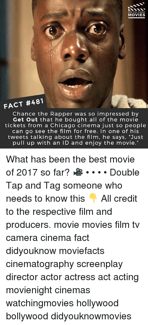 """Bollywood: DID YOU KNOW  MOVIES  FACT #481  Chance the Rapper was so impressed by  Get Out that he bought all of the movie  tickets from a Chicago cinema just so people  can go see the film for free. In one of his  tweets talking about the film, he says, """"Just  pull up with an ID and enjoy the movie."""" What has been the best movie of 2017 so far? 🎥 • • • • Double Tap and Tag someone who needs to know this 👇 All credit to the respective film and producers. movie movies film tv camera cinema fact didyouknow moviefacts cinematography screenplay director actor actress act acting movienight cinemas watchingmovies hollywood bollywood didyouknowmovies"""