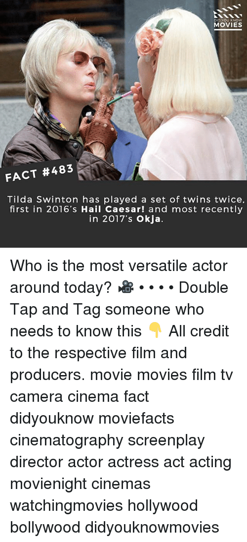 Bollywood: DID YOU KNOW  MOVIES  FACT #483  Tilda Swinton has played a set of twins twice,  first in 2016's Hail Caesar! and most recently  in 2017's Okja. Who is the most versatile actor around today? 🎥 • • • • Double Tap and Tag someone who needs to know this 👇 All credit to the respective film and producers. movie movies film tv camera cinema fact didyouknow moviefacts cinematography screenplay director actor actress act acting movienight cinemas watchingmovies hollywood bollywood didyouknowmovies