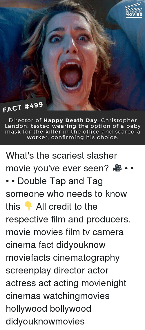Bollywood: DID YOU KNOw  MOVIES  FACT #499  Director of Happy Death Day, Christopher  Landon, tested wearing the option of a baby  mask for the killer in the office and scared a  worker, confirming his choice. What's the scariest slasher movie you've ever seen? 🎥 • • • • Double Tap and Tag someone who needs to know this 👇 All credit to the respective film and producers. movie movies film tv camera cinema fact didyouknow moviefacts cinematography screenplay director actor actress act acting movienight cinemas watchingmovies hollywood bollywood didyouknowmovies