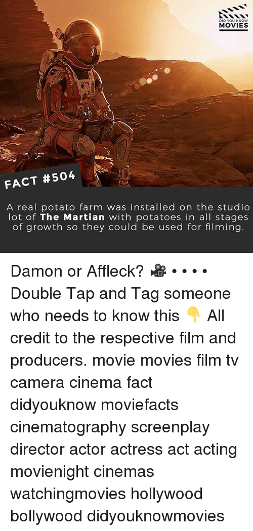 Bollywood: DID YOU KNOw  MOVIES  FACT #504  A real potato farm was installed on the studio  lot of The Martian with potatoes in all stages  of growth so they could be used for filming Damon or Affleck? 🎥 • • • • Double Tap and Tag someone who needs to know this 👇 All credit to the respective film and producers. movie movies film tv camera cinema fact didyouknow moviefacts cinematography screenplay director actor actress act acting movienight cinemas watchingmovies hollywood bollywood didyouknowmovies