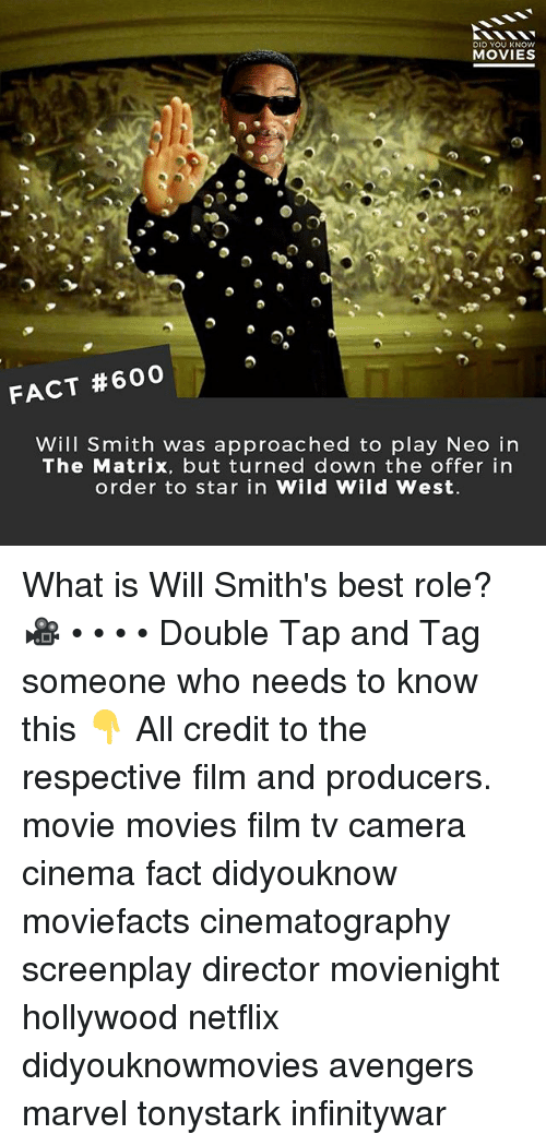 Memes, Movies, and Netflix: DID YOU KNOW  MOVIES  FACT #600  Will Smith was approached to play Neo in  The Matrix, but turned down the offer in  order to star in Wild Wild West. What is Will Smith's best role? 🎥 • • • • Double Tap and Tag someone who needs to know this 👇 All credit to the respective film and producers. movie movies film tv camera cinema fact didyouknow moviefacts cinematography screenplay director movienight hollywood netflix didyouknowmovies avengers marvel tonystark infinitywar