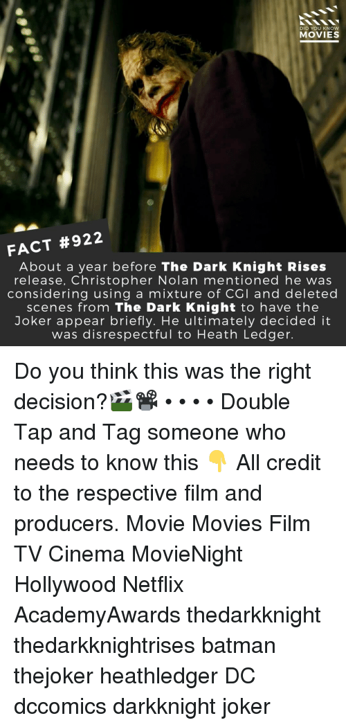 dark knight: DID YOU KNOW  MOVIES  FACT #922  About a year before The Dark Knight Rises  release, Christopher Nolan mentioned he was  considering using a mixture of CGI and deleted  scenes from The Dark Knight to have the  Joker appear briefly. He ultimately decided it  was disrespectful to Heath Ledger Do you think this was the right decision?🎬📽️ • • • • Double Tap and Tag someone who needs to know this 👇 All credit to the respective film and producers. Movie Movies Film TV Cinema MovieNight Hollywood Netflix AcademyAwards thedarkknight thedarkknightrises batman thejoker heathledger DC dccomics darkknight joker