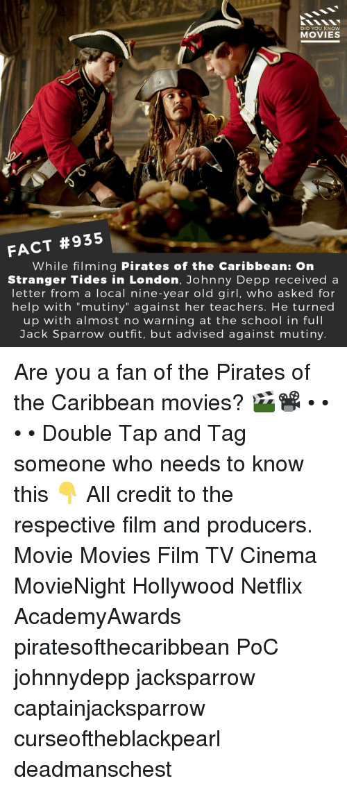 """Johnny Depp: DID YOU KNOW  MOVIES  FACT #935  While filming Pirates of the Caribbean: On  Stranger Tides in London, Johnny Depp received a  letter from a local nine-year old girl, who asked for  help with """"mutiny"""" against her teachers. He turned  up with almost no warning at the school in full  Jack Sparrow outfit, but advised against mutiny Are you a fan of the Pirates of the Caribbean movies? 🎬📽️ • • • • Double Tap and Tag someone who needs to know this 👇 All credit to the respective film and producers. Movie Movies Film TV Cinema MovieNight Hollywood Netflix AcademyAwards piratesofthecaribbean PoC johnnydepp jacksparrow captainjacksparrow curseoftheblackpearl deadmanschest"""