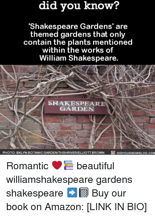 containment: did you know?  'Shakespeare Gardens' are  themed gardens that only  contain the plants mentioned  within the works of  William Shakespeare  SHAKESPEARE  GARDEN  PHOTO: BKLYNBOTANICGARDEN/THSHRIVER/ELLIOTT BROWN  @  DIDYOUKNOWBLOG.COM Romantic ❤️📚 beautiful williamshakespeare gardens shakespeare ➡️📓 Buy our book on Amazon: [LINK IN BIO]