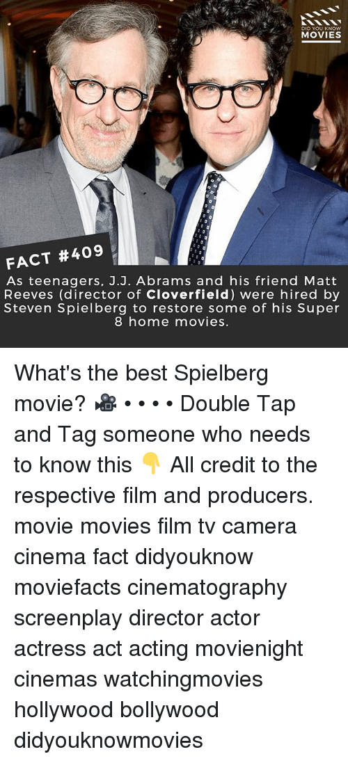 Matt Reeves: DID YOU KNOWw  MOVIES  FACT #409  As teenagers, J.J. Abrams and his friend Matt  Reeves (director of Cloverfield) were hired by  Steven Spielberg to restore some of his Super  8 home movies. What's the best Spielberg movie? 🎥 • • • • Double Tap and Tag someone who needs to know this 👇 All credit to the respective film and producers. movie movies film tv camera cinema fact didyouknow moviefacts cinematography screenplay director actor actress act acting movienight cinemas watchingmovies hollywood bollywood didyouknowmovies