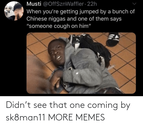 Didn: Didn't see that one coming by sk8man11 MORE MEMES