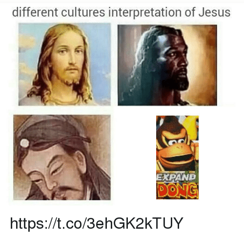Jesus, Dong, and Expand Dong: different cultures interpretation of Jesus  EXPAND  DONG https://t.co/3ehGK2kTUY