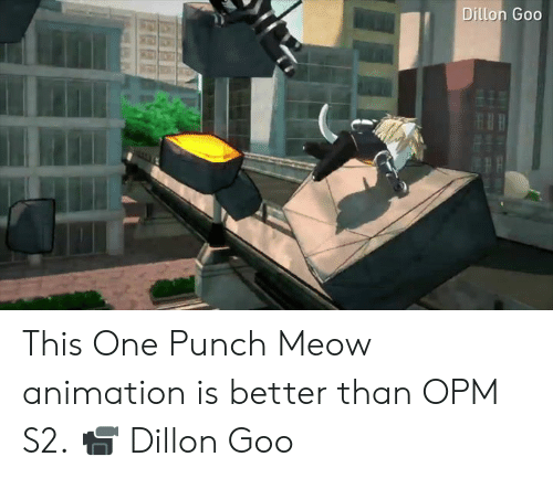 Animation: Dillon Goo This One Punch Meow animation is better than OPM S2.  📹 Dillon Goo