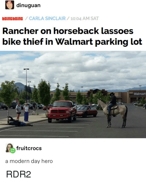 Rdr2: dinuguan  oincboinG /CARLA SINCLAIR/10:04 AM SAT  Rancher on horseback lassoes  bike thief in Walmart parking lot  Walrnart  fruitcrocs  a modern day hero RDR2