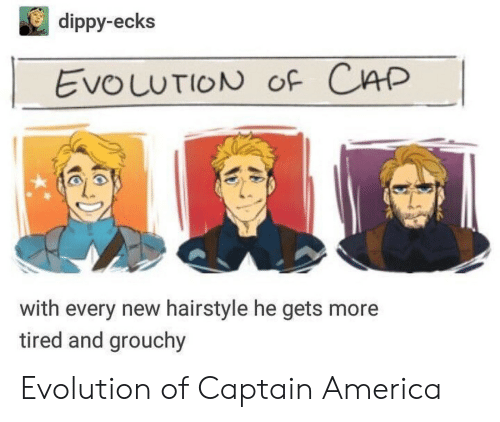 grouchy: dippy-ecks  EvouuTION oF CAP  with every new hairstyle he gets more  tired and grouchy Evolution of Captain America