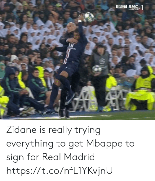 sport: DIRECT RMC  SPORT  1 Zidane is really trying everything to get Mbappe to sign for Real Madrid https://t.co/nfL1YKvjnU