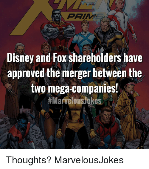 Marvelous: Disney and Fox shareholders have  approved the merger between the  two mega-companies!  # Marvelous!okes  SCHO Thoughts? MarvelousJokes