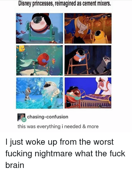 disney princesses: Disney princesses, reimagined as cement mixers.  All  chasing-confusion  this was everything i needed & more I just woke up from the worst fucking nightmare what the fuck brain