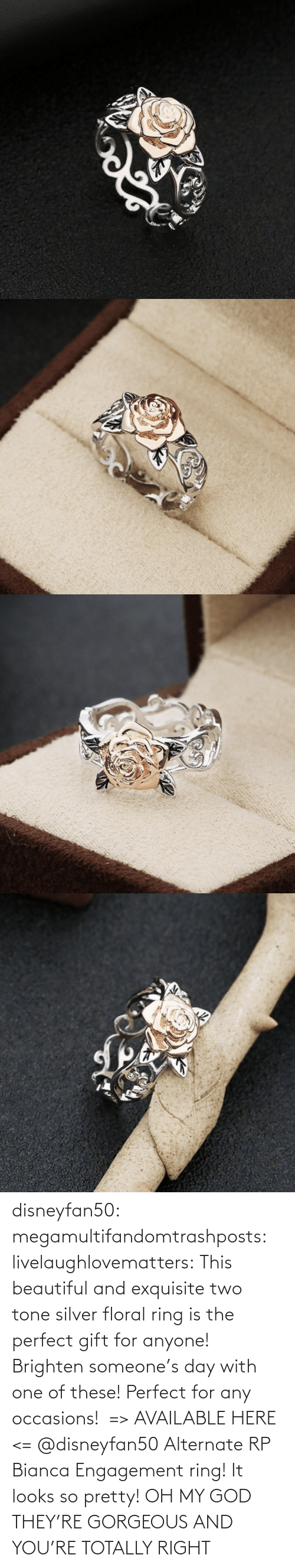 tone: disneyfan50: megamultifandomtrashposts:  livelaughlovematters:  This beautiful and exquisite two tone silver floral ring is the perfect gift for anyone! Brighten someone's day with one of these! Perfect for any occasions!  => AVAILABLE HERE <=    @disneyfan50 Alternate RP Bianca Engagement ring! It looks so pretty!  OH MY GOD THEY'RE GORGEOUS AND YOU'RE TOTALLY RIGHT