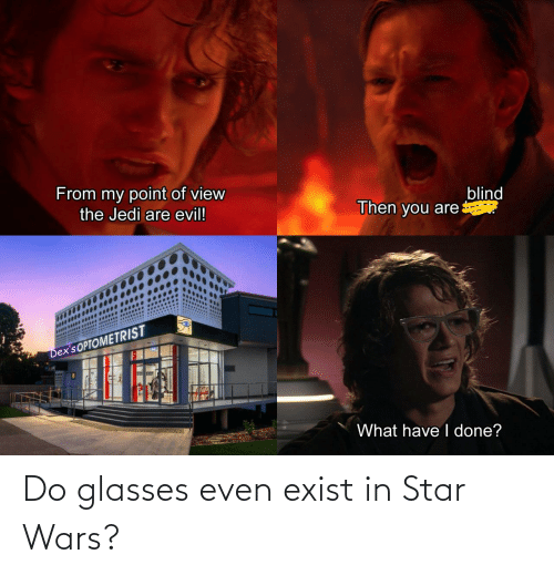 wars: Do glasses even exist in Star Wars?