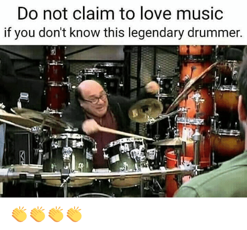 Memes, Drummers, and 🤖: Do not claim to love music  if you don't know this legendary drummer. 👏👏👏👏