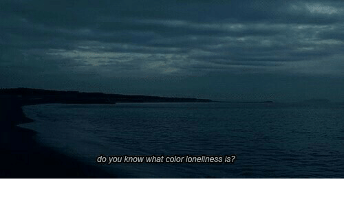 Loneliness, Color, and You: do you know what color loneliness is?