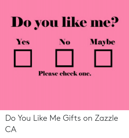 25 Best Memes About Do You Like Me Yes No Maybe Do You Like