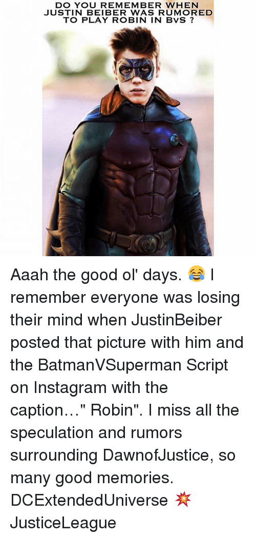 """justin beiber: DO YOU REMEMBER WHEN  JUSTIN BEIBER WAS RUMORED  TO PLAY ROBIN IN BVS Aaah the good ol' days. 😂 I remember everyone was losing their mind when JustinBeiber posted that picture with him and the BatmanVSuperman Script on Instagram with the caption…"""" Robin"""". I miss all the speculation and rumors surrounding DawnofJustice, so many good memories. DCExtendedUniverse 💥 JusticeLeague"""