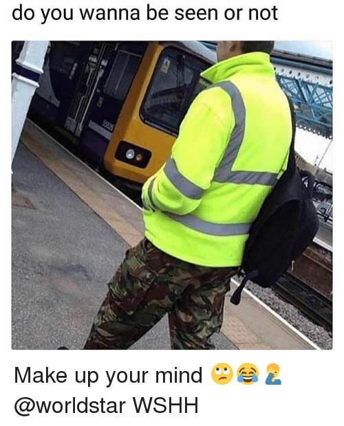 Memes, Worldstar, and Wshh: do you wanna be seen or not Make up your mind 🙄😂🤦♂️ @worldstar WSHH
