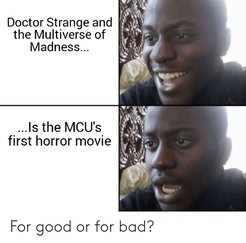 horror movie: Doctor Strange and  the Multiverse of  Madness...  ..Is the MCU's  first horror movie For good or for bad?