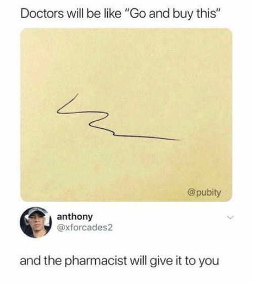 """Be Like, Will, and Pharmacist: Doctors will be like """"Go and buy this""""  @pubity  anthony  axforcades2  and the pharmacist will give it to you"""