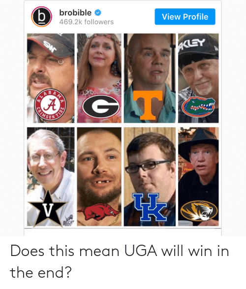 in the end: Does this mean UGA will win in the end?