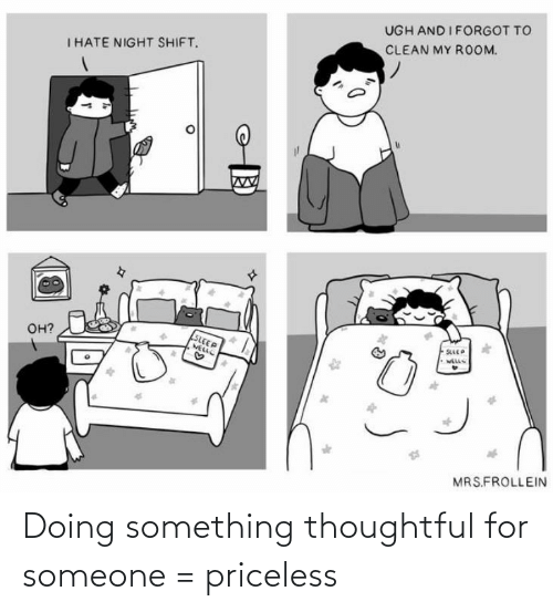 something: Doing something thoughtful for someone = priceless