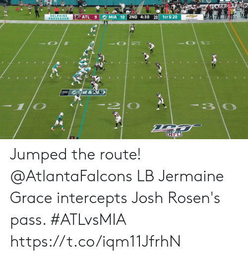 Memes, Dolphins, and Jumped: DOLPHINS  PRESEASON  MIA 10 2ND 4:30 20 1ST &20  ATL 9  GRD St &0  20  30 Jumped the route!  @AtlantaFalcons LB Jermaine Grace intercepts Josh Rosen's pass. #ATLvsMIA https://t.co/iqm11JfrhN