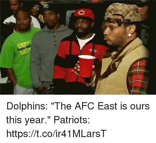 """Afc East: Dolphins: """"The AFC East is ours this year.""""  Patriots: https://t.co/ir41MLarsT"""