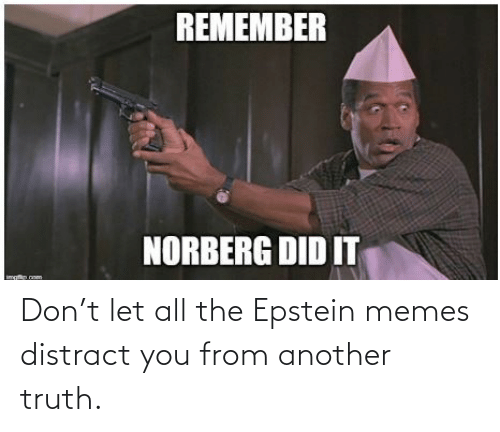 distract: Don't let all the Epstein memes distract you from another truth.