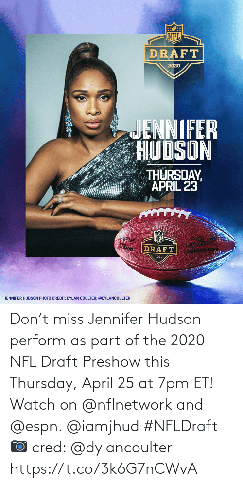 NFL draft: Don't miss Jennifer Hudson perform as part of the 2020 NFL Draft Preshow this Thursday, April 25 at 7pm ET! Watch on @nflnetwork and @espn. @iamjhud #NFLDraft  📷 cred: @dylancoulter https://t.co/3k6G7nCWvA