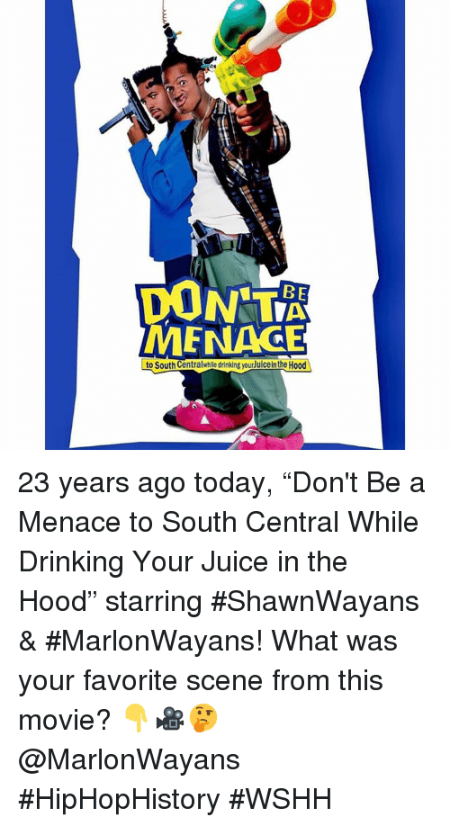 """Drinking, Juice, and The Hood: DON T  MENAGE  to South Centralwhille drinking yourJuice in the Hood 23 years ago today, """"Don't Be a Menace to South Central While Drinking Your Juice in the Hood"""" starring #ShawnWayans & #MarlonWayans! What was your favorite scene from this movie? 👇🎥🤔 @MarlonWayans #HipHopHistory #WSHH"""