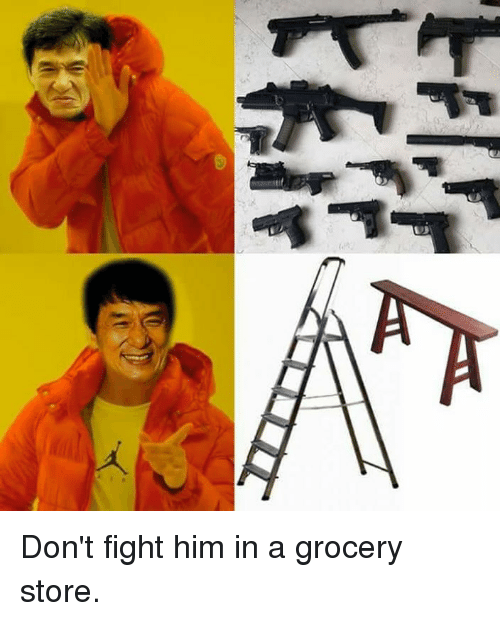 Dank, Fight, and 🤖: Don't fight him in a grocery store.