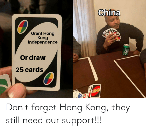support: Don't forget Hong Kong, they still need our support!!!
