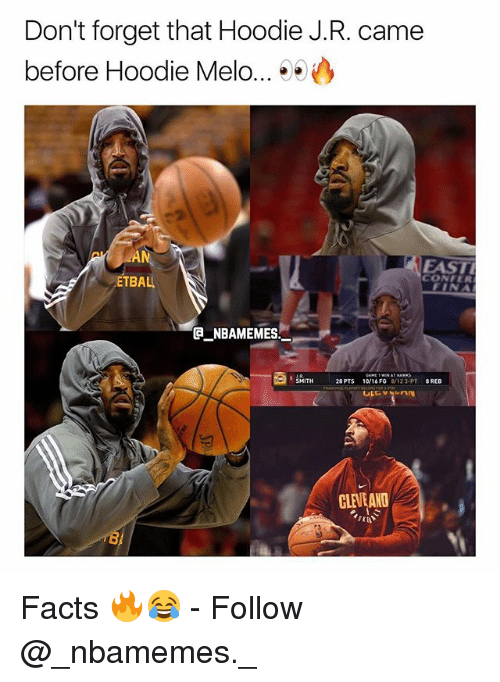 confer: Don't forget that Hoodie J.R. came  before Hoodie Melo...  AN  ETBAL  EAST  CONFER  GNBAMEMES  28PTS  10,16 FG  8/123-PT  REB  야드 vrnn  CLEVEAND  8 Facts 🔥😂 - Follow @_nbamemes._