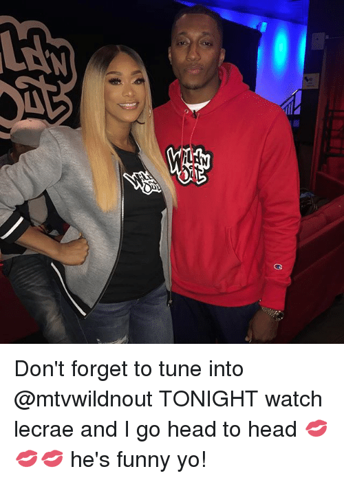 Tuned Into: Don't forget to tune into @mtvwildnout TONIGHT watch lecrae and I go head to head 💋💋💋 he's funny yo!