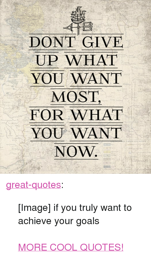 DONT GIVE UP WHAT YOU WANT MOST FOR WHAT YOU WANT NOW <p><a ...